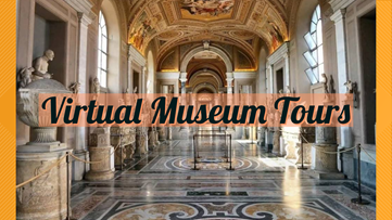 Stuck at home with nothing to do? Here are some virtual museum tours